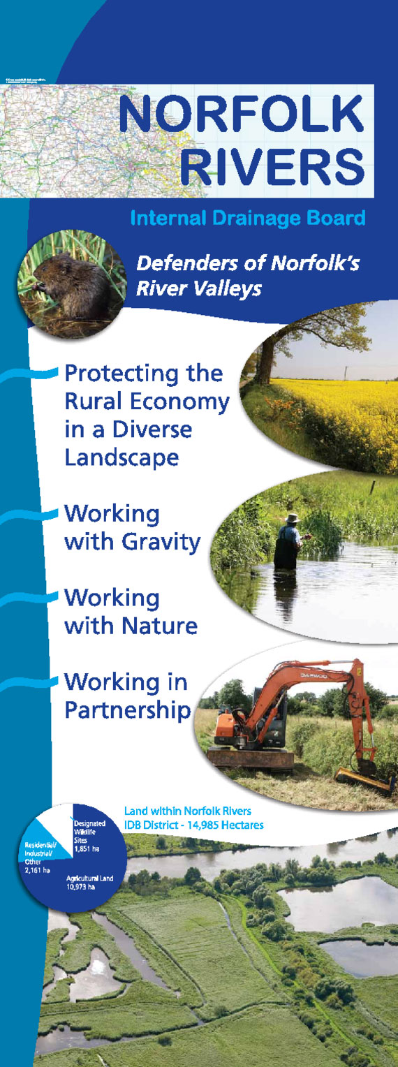 Norfolk Rivers Internal Drainage Board Information Banner. Defenders of Norfolk's River Valleys. Protecting the rural economy in a diverse landscape. Working with gravity. Working with nature. Working in partnership. Land within NRIDB 14,985 hectares